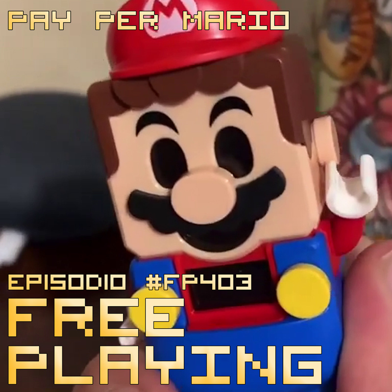 Free Playing #FP403: PAY PER MARIO