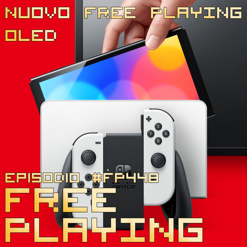 Free Playing #FP448: NUOVO FREE PLAYING OLED