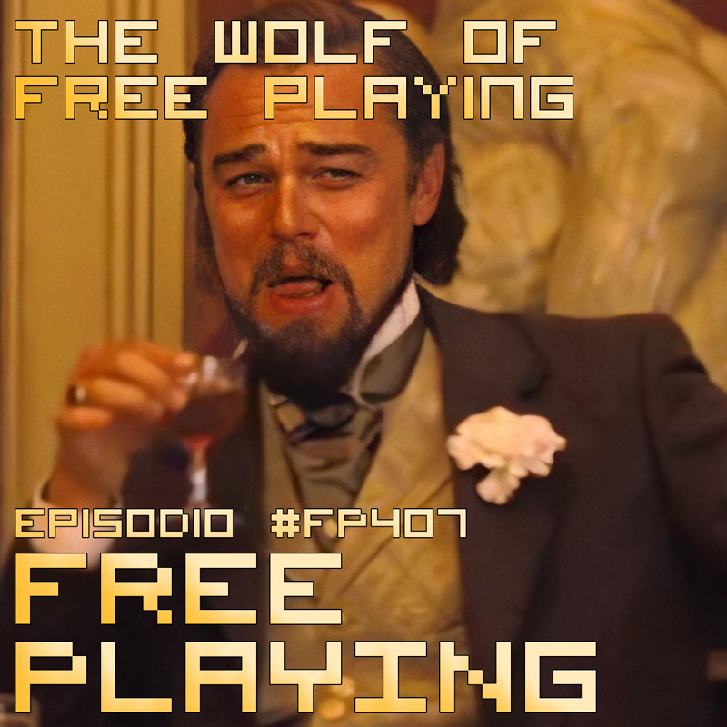 Free Playing #FP407: THE WOLF OF FREE PLAYING
