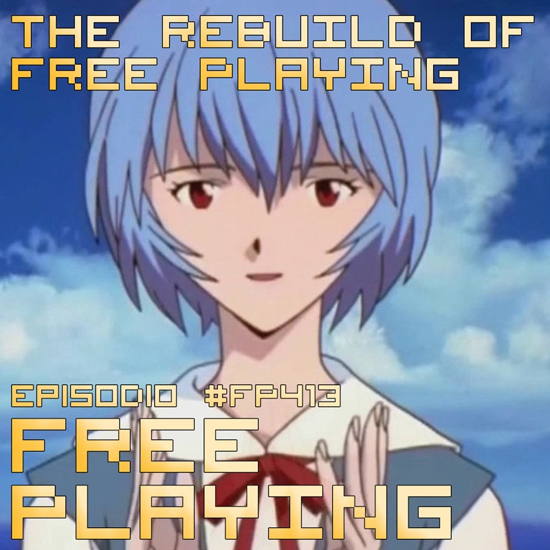Free Playing #FP413: THE REBUILD OF FREE PLAYING