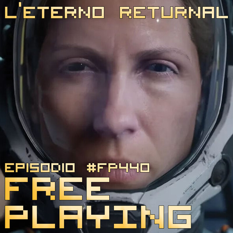 Free Playing #FP440: L'ETERNO RETURNAL