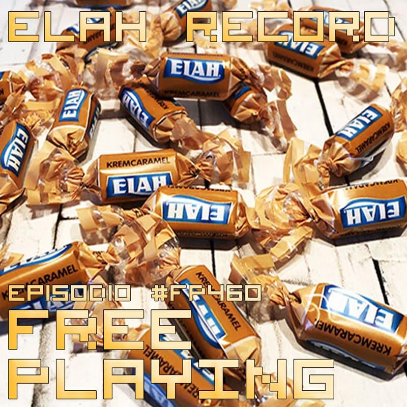 Free Playing #FP460: ELAH RECORD