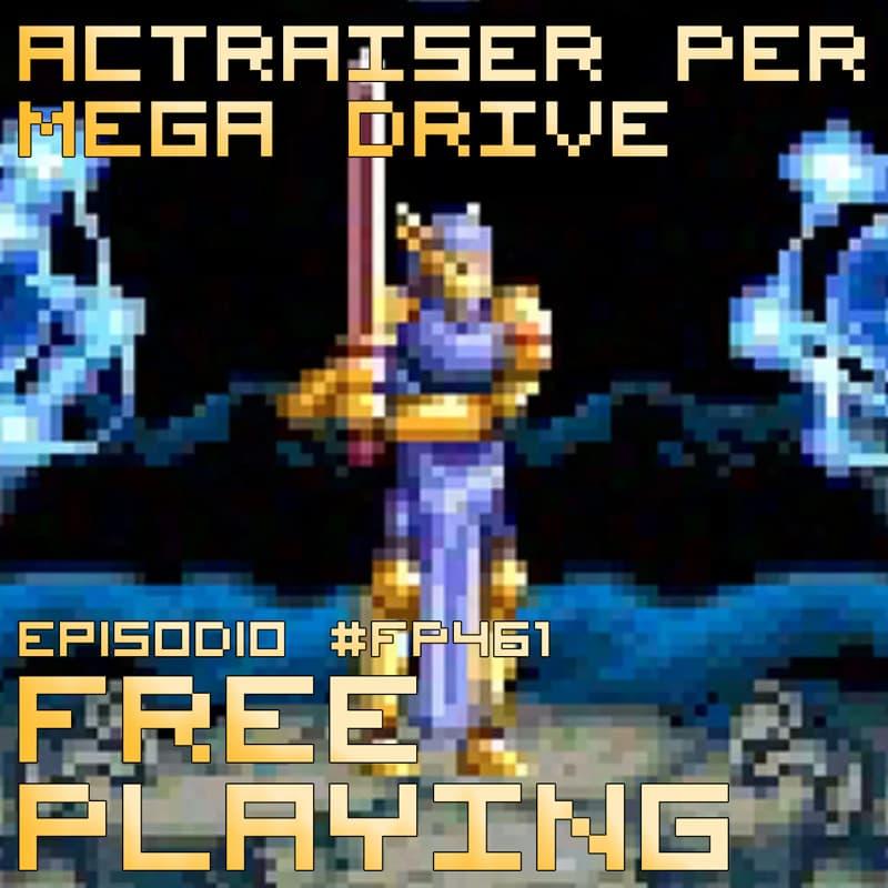 Free Playing #FP461: ACTRAISER PER MEGA DRIVE