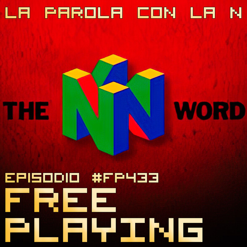 Free Playing #FP433: LA PAROLA CON LA N