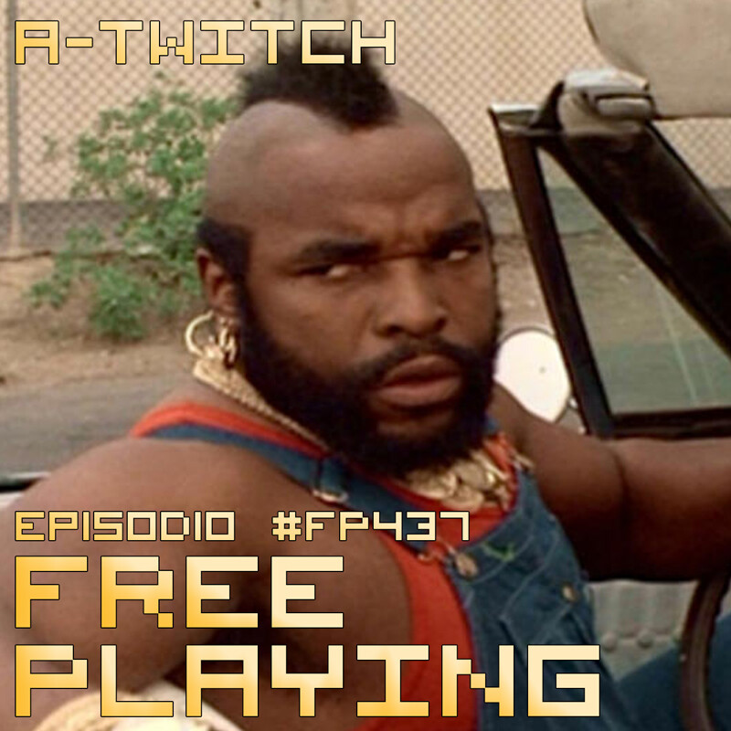 Free Playing #FP437: A-TWITCH