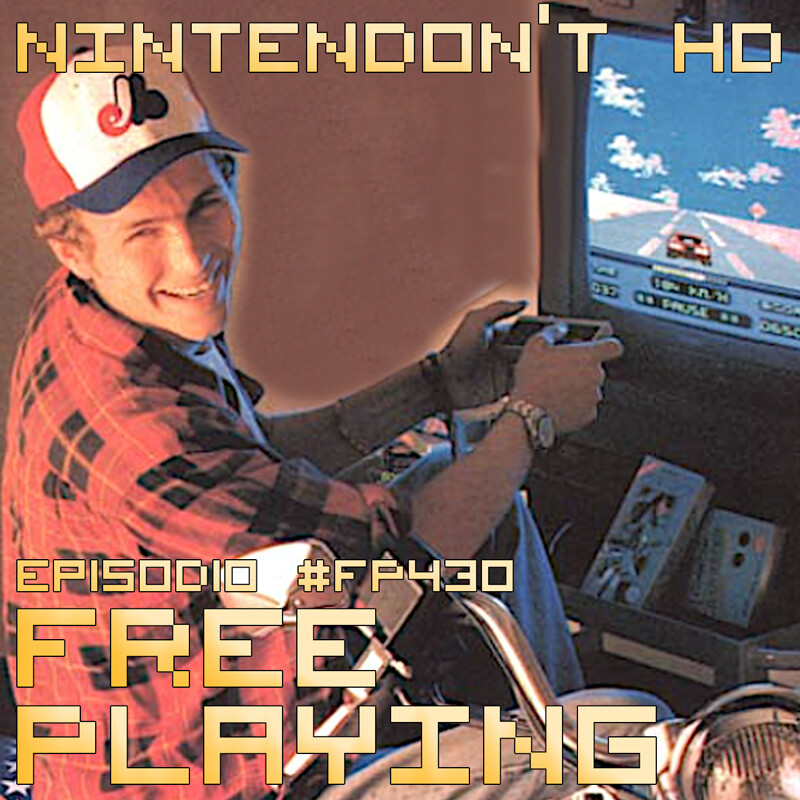 Free Playing #FP430: NINTENDON'T HD