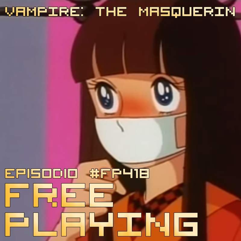 Free Playing #FP418: VAMPIRE: THE MASQUERIN