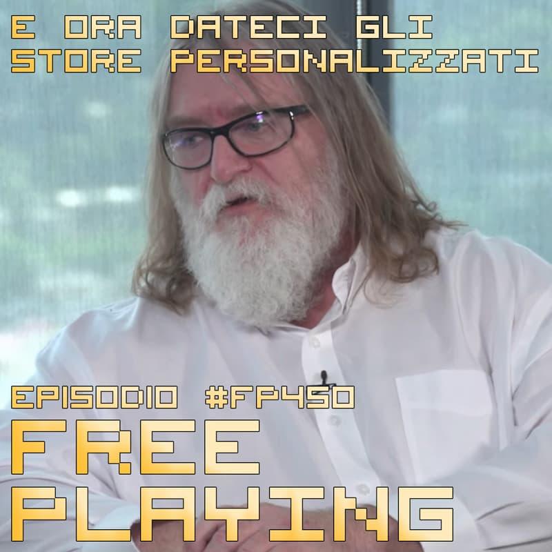 Free Playing #FP450: E ORA DATECI GLI STORE PERSONALIZZATI