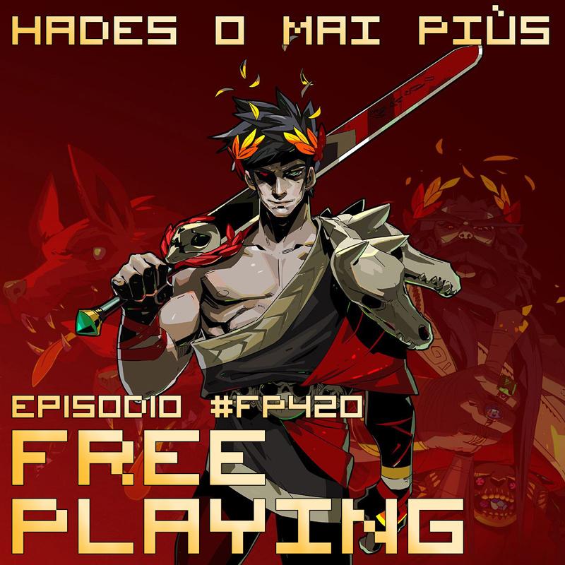 Free Playing #FP420: HADES O MAI PIÙS