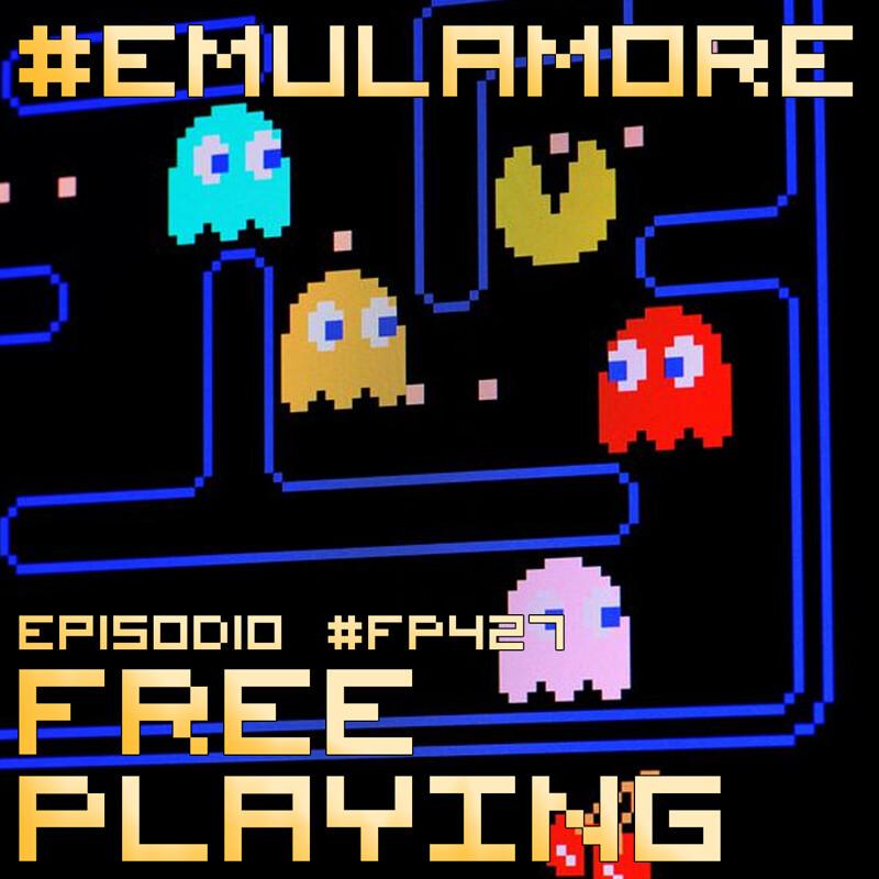 Free Playing #FP427: #EMULAMORE