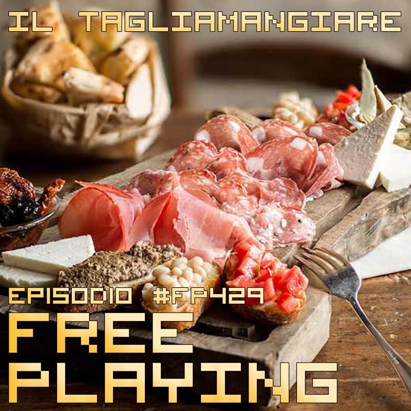 Free Playing #FP429: IL TAGLIAMANGIARE