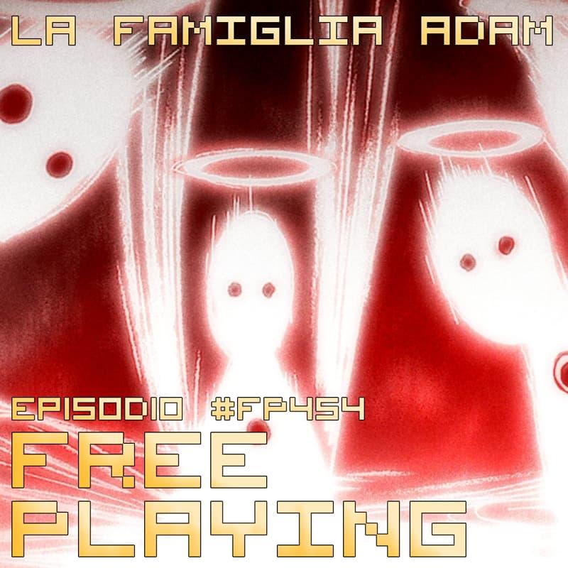 Free Playing #FP454: LA FAMIGLIA ADAM